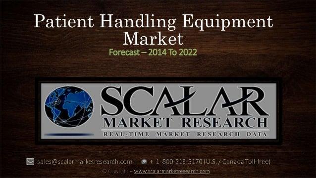 Patient Handling Equipment Market Forecast – 2014 To 2022