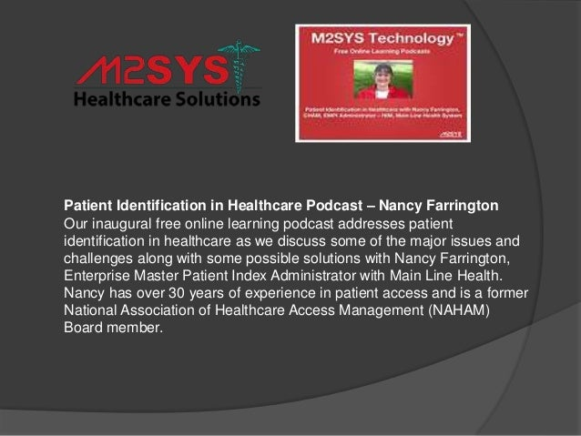 Patient Identification in Healthcare Podcast – Nancy Farrington Our inaugural free online learning podcast addresses patie...