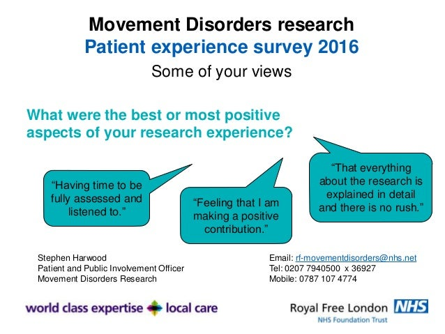 What were the best or most positive aspects of your research experience? Stephen Harwood Patient and Public Involvement Of...
