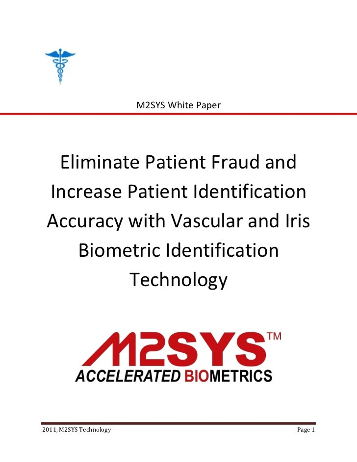 M2SYS White Paper  Eliminate Patient Fraud and Increase Patient Identification Accuracy with Vascular and Iris     Biometr...