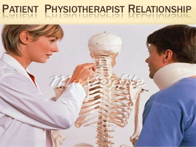 PATIENT PHYSIOTHERAPIST RELATIONSHIP