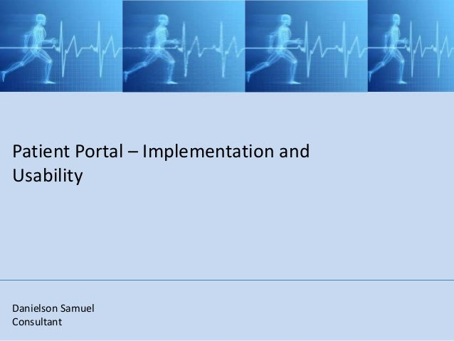 Patient Portal – Implementation and Usability Danielson Samuel Consultant