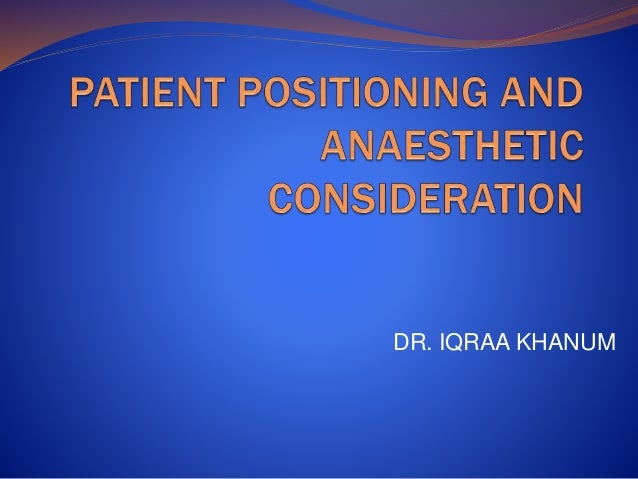 Patient positioning and anaesthetic consideration.