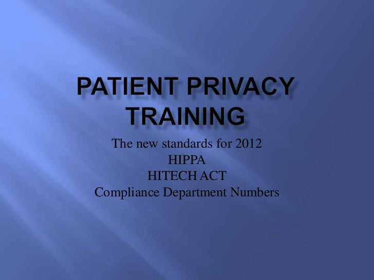 The new standards for 2012            HIPPA        HITECH ACTCompliance Department Numbers