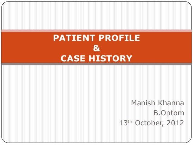 PATIENT PROFILE       & CASE HISTORY              Manish Khanna                     B.Optom           13th October, 2012