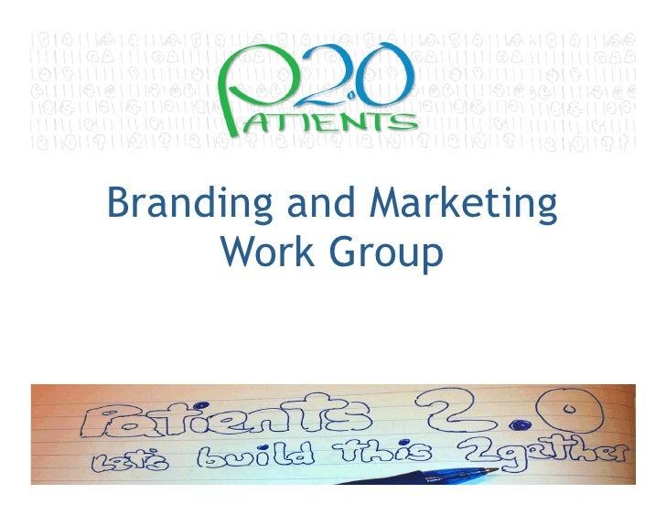 Branding and Marketing     Work Group