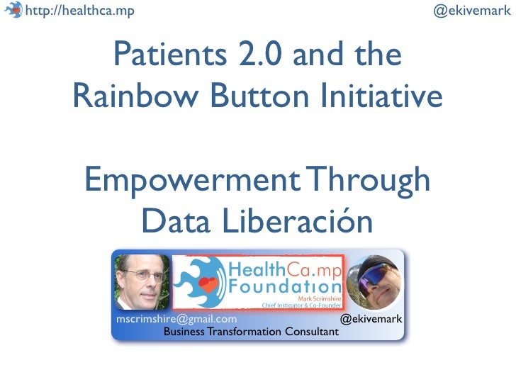 http://healthca.mp                                                    @ekivemark         Patients 2.0 and the       Rainbo...