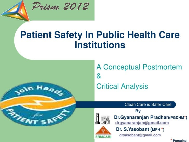 Patient Safety In Public Health Care            Institutions                 A Conceptual Postmortem                 &    ...