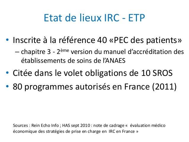 Etat de lieux IRC - ETP • Inscrite à la référence 40 «PEC des patients» – chapitre 3 - 2ème version du manuel d'accréditat...