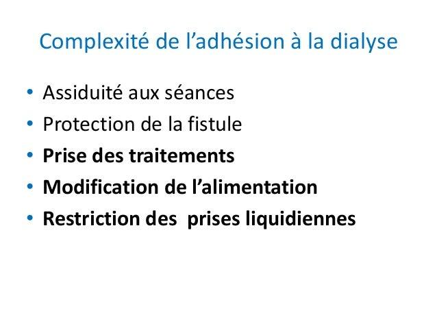 Complexité de l'adhésion à la dialyse • Assiduité aux séances • Protection de la fistule • Prise des traitements • Modific...