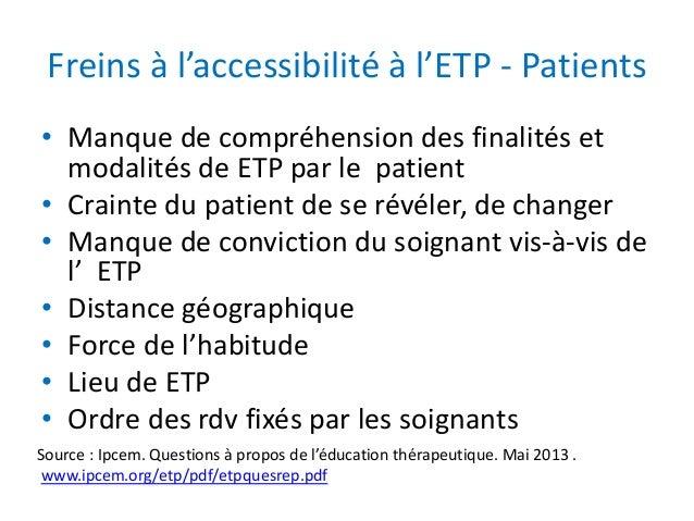 Freins à l'accessibilité à l'ETP - Patients • Manque de compréhension des finalités et modalités de ETP par le patient • C...
