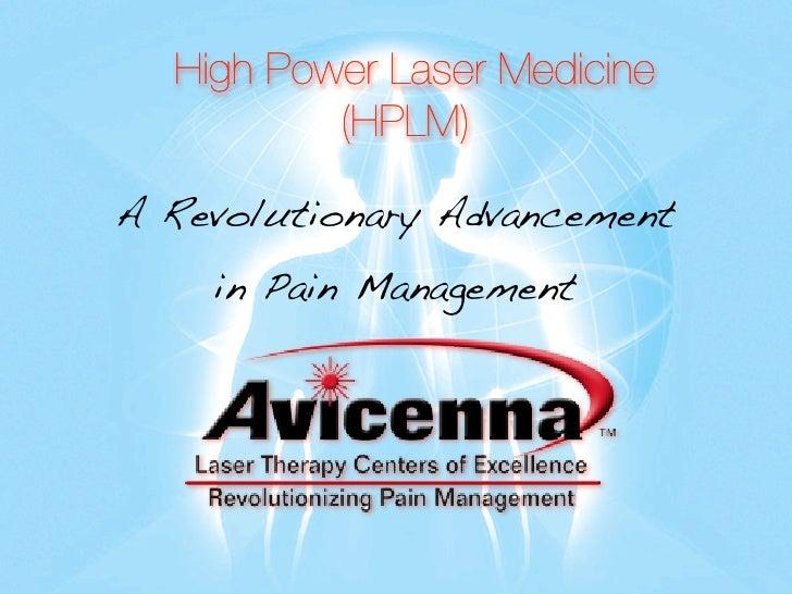 High Power Laser Medicine           (HPLM)  A Revolutionary Advancement     in Pain Management