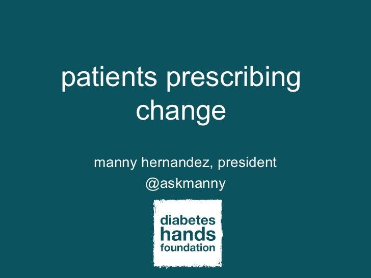 patients prescribing      change  manny hernandez, president        @askmanny