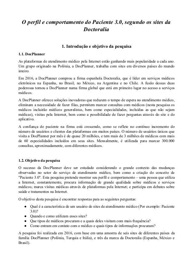O perfil e comportamento do Paciente 3.0, segundo os sites da Doctoralia 1. Introdução e objetivo da pesquisa 1.1. DocPlan...