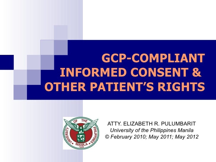 GCP-COMPLIANT  INFORMED CONSENT &OTHER PATIENT'S RIGHTS         ATTY. ELIZABETH R. PULUMBARIT          University of the P...