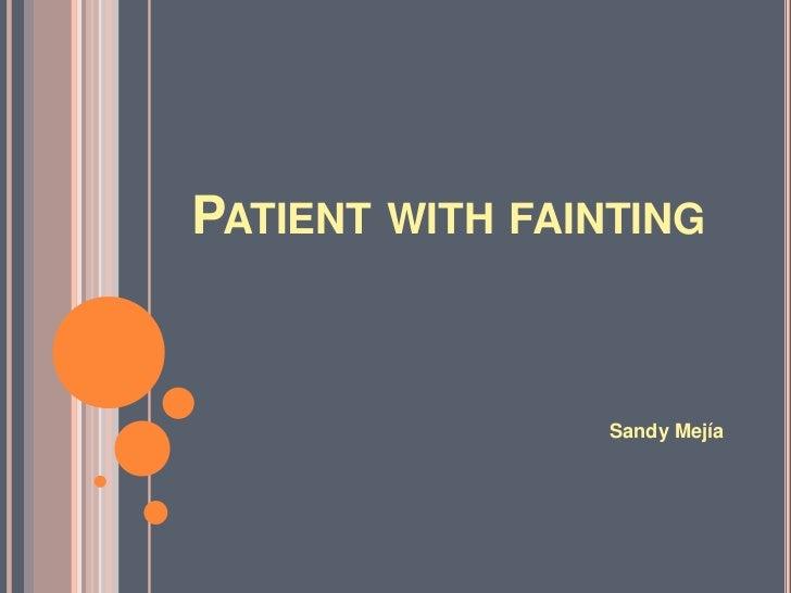 Patientwithfainting<br />Sandy Mejía<br />