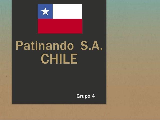 Patinando S.A.    CHILE         Grupo 4