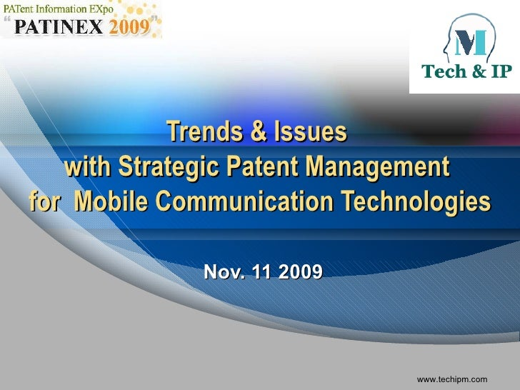 Trends & Issues  with Strategic Patent Management  for  Mobile Communication Technologies Nov. 11 2009
