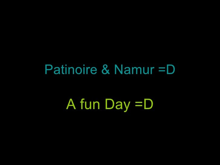 Patinoire & Namur =D A fun Day =D