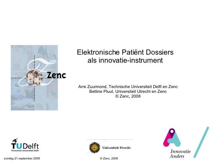 donderdag 4 juni 2009 © Zenc, 2008 Arre Zuurmond, Technische Universiteit Delft en Zenc Bettine Pluut, Universiteit Utrech...