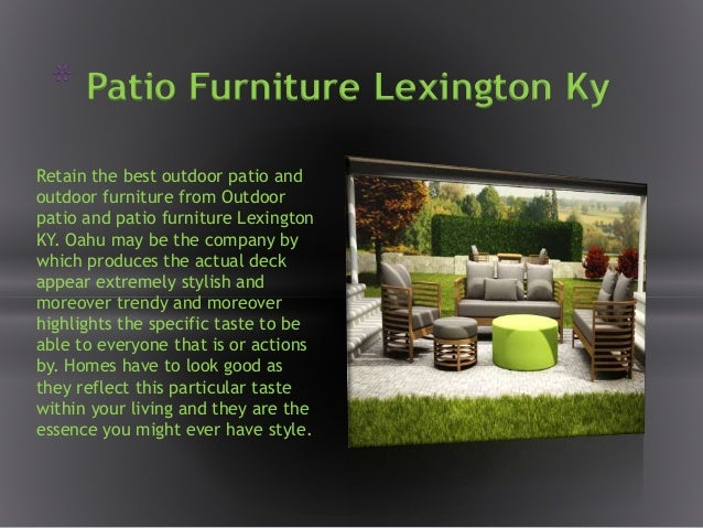* Patio Furniture Lexington Ky Retain the best outdoor patio and outdoor furniture from Outdoor patio and patio furniture ...
