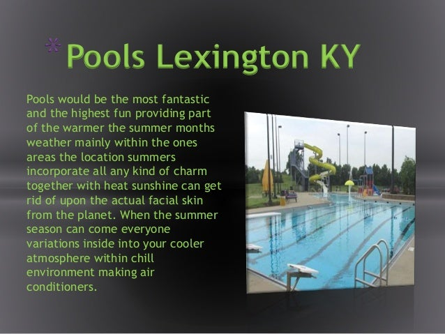 Pools would be the most fantastic and the highest fun providing part of the warmer the summer months weather mainly within...
