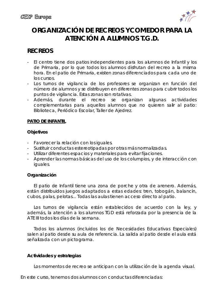 ORGANIZACIÓN DE RECREOS YCOMEDOR PARA LA              ATENCIÓN A ALUMNOS T.G.D.  RECREOS  -   El centro tiene dos patios i...