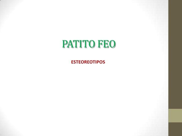 PATITO FEO ESTEOREOTIPOS