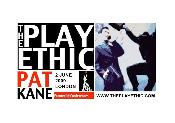 2 JUNE 2009 LONDON          WWW.THEPLAYETHIC.COM