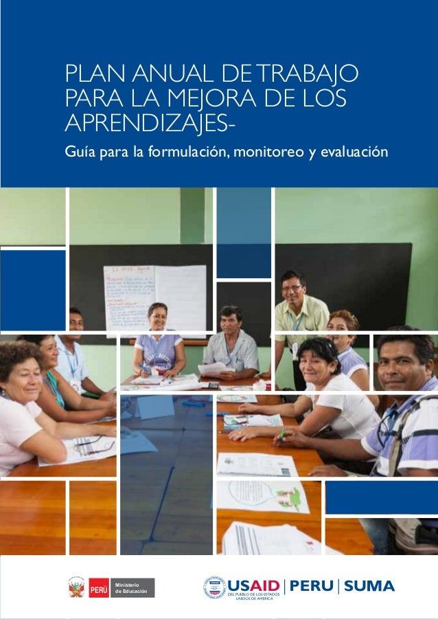 PLAN ANUAL DETRABAJO PARA LA MEJORA DE LOS APRENDIZAJES- Guía para la formulación, monitoreo y evaluación Ministerio de Ed...