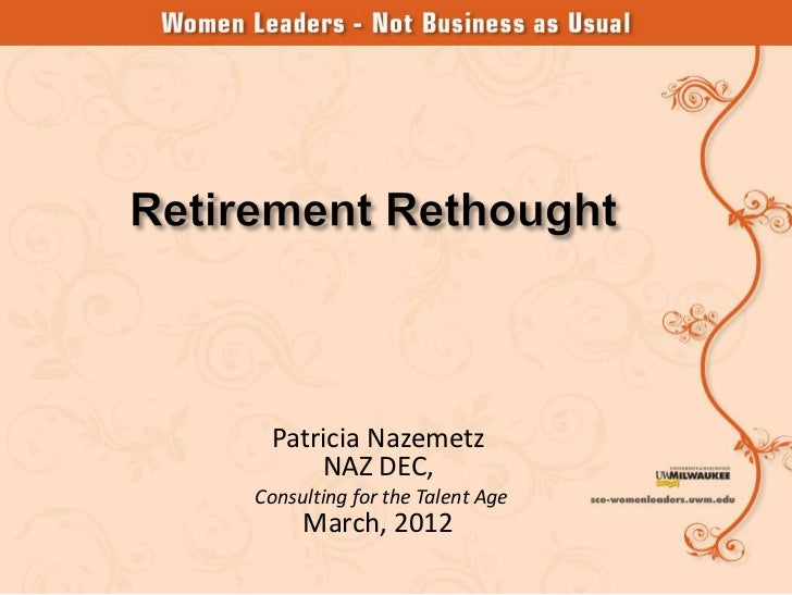 Patricia Nazemetz     NAZ DEC,Consulting for the Talent Age     March, 2012