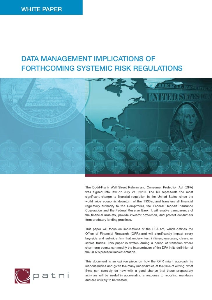 WHITE PAPERDATA MANAGEMENT IMPLICATIONS OFFORTHCOMING SYSTEMIC RISK REGULATIONS              The Dodd-Frank Wall Street Re...