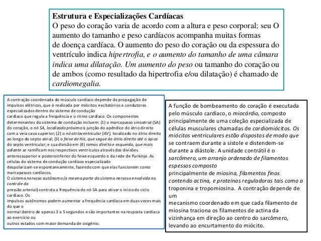 Estrutura e Especializações Cardíacas O peso do coração varia de acordo com a altura e peso corporal; seu O aumento do tam...