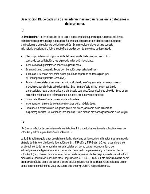 Descripcion DEde cada una de las interlucinas involucradas en la patogénesis de la urticaria. IL1 La interleucina-1 (o int...