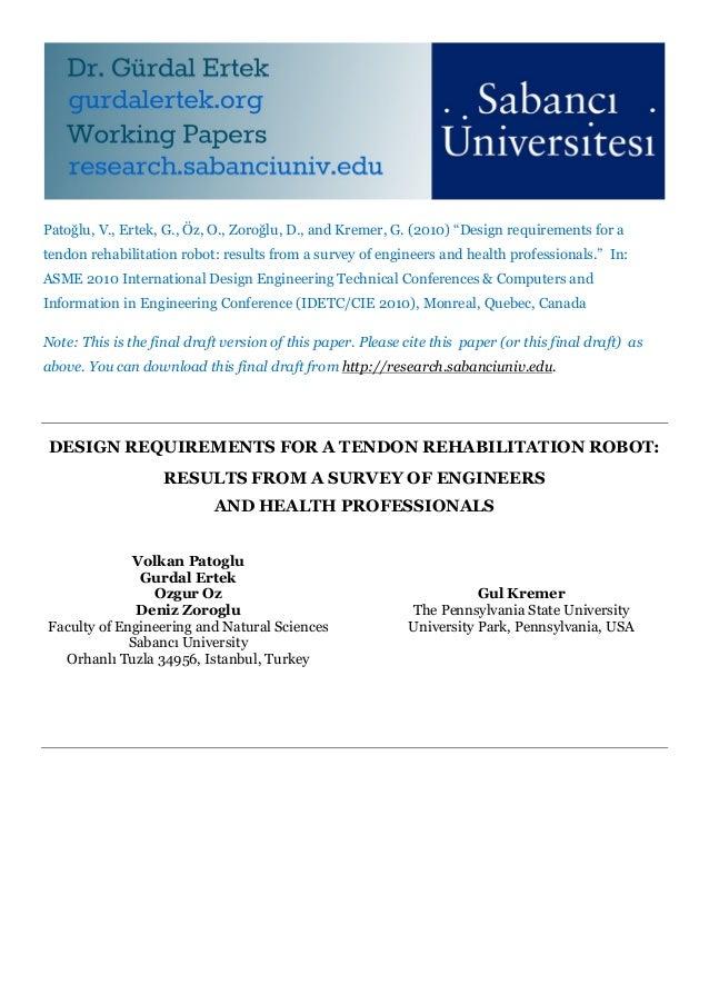 "Patoğlu, V., Ertek, G., Öz, O., Zoroğlu, D., and Kremer, G. (2010) ""Design requirements for atendon rehabilitation robot: ..."