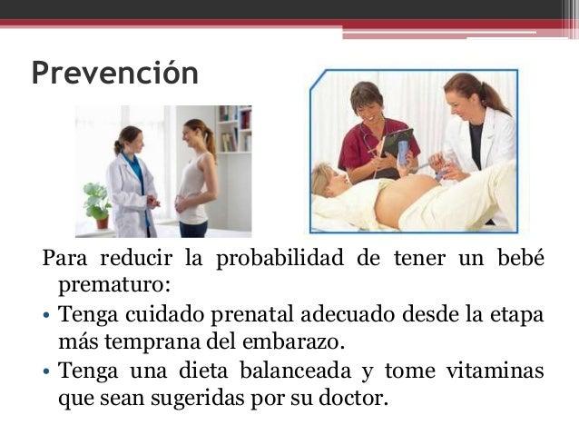 Prevención  • No fume ni consuma alcohol o drogas.  • Solo tome medicinas que hayan sido aprobadas por  su médico.  Si tie...