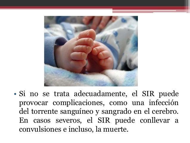 Causas  • El SIR ocurre en niños prematuros porque sus  pulmones no se han desarrollado lo suficientemente.  A los pulmone...