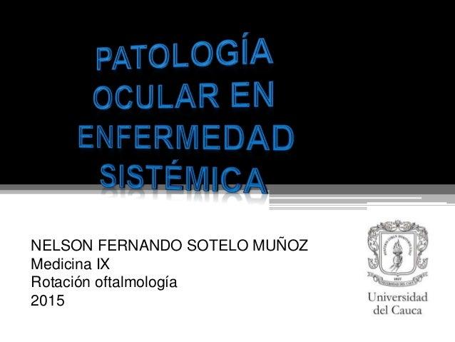 NELSON FERNANDO SOTELO MUÑOZ Medicina IX Rotación oftalmología 2015