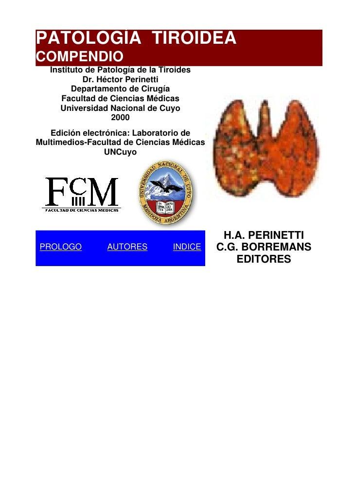 PATOLOGÍA TIROIDEA COMPENDIO    Instituto de Patología de la Tiroides             Dr. Héctor Perinetti          Departamen...