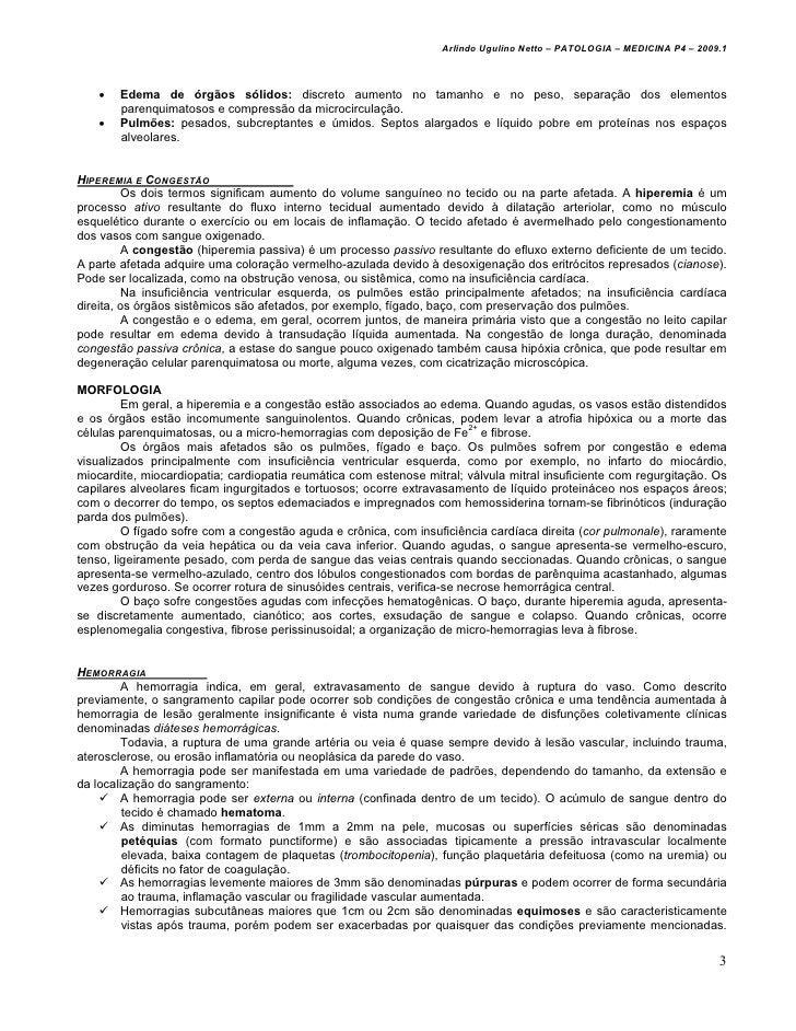 Arlindo Ugulino Netto – PATOLOGIA – MEDICINA P4 – 2009.1    •   Edema de órgãos sólidos: discreto aumento no tamanho e no ...