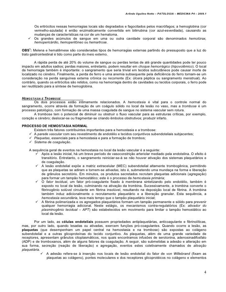 Arlindo Ugulino Netto – PATOLOGIA – MEDICINA P4 – 2009.1        Os eritrócitos nessas hemorragias locais são degradados e ...