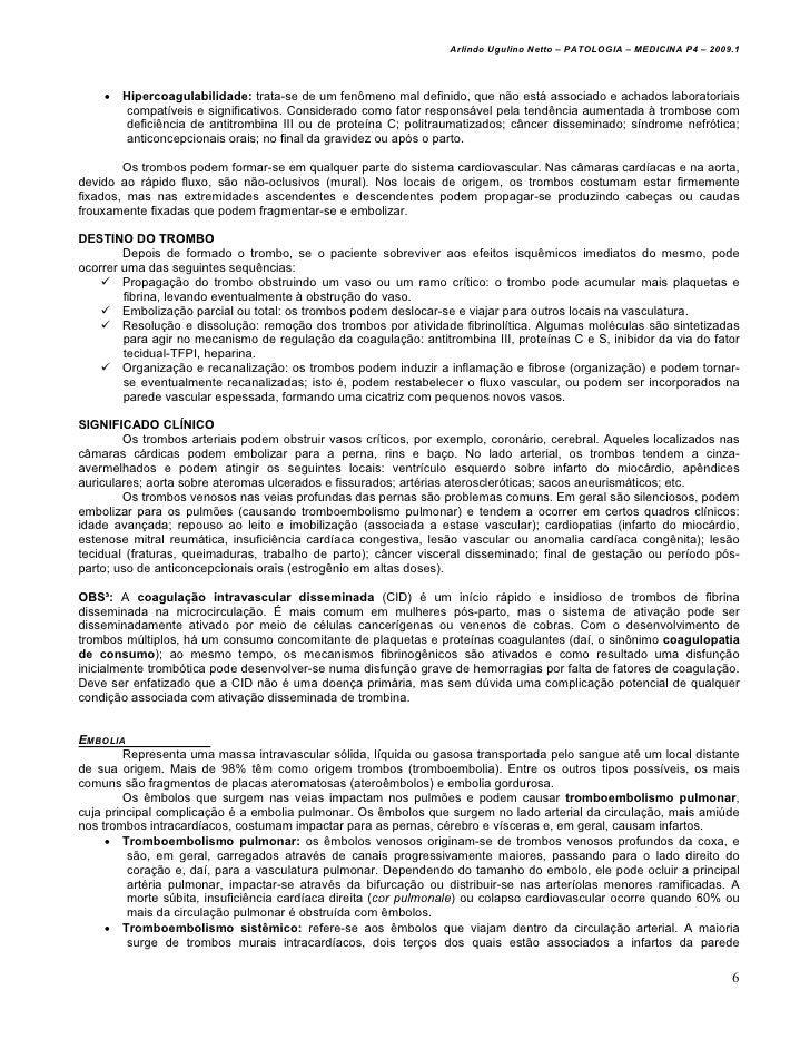 Arlindo Ugulino Netto – PATOLOGIA – MEDICINA P4 – 2009.1    • Hipercoagulabilidade: trata-se de um fenômeno mal definido, ...