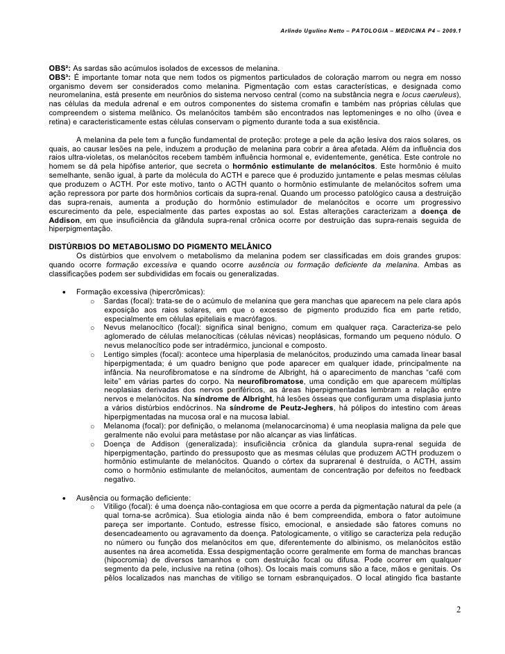 Arlindo Ugulino Netto – PATOLOGIA – MEDICINA P4 – 2009.1OBS²: As sardas são acúmulos isolados de excessos de melanina.OBS³...