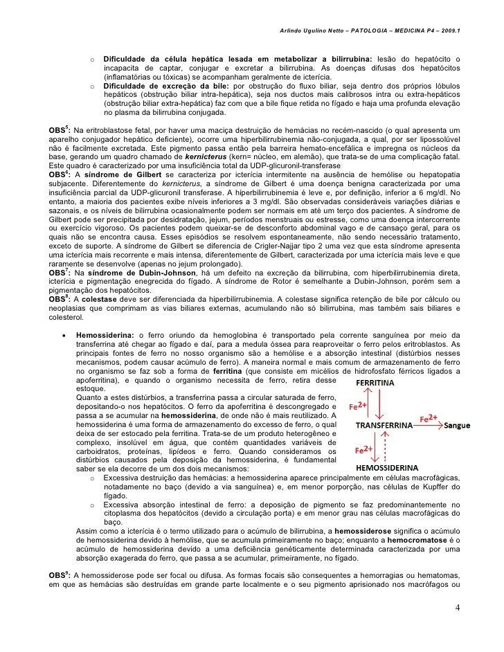 Arlindo Ugulino Netto – PATOLOGIA – MEDICINA P4 – 2009.1            o   Dificuldade da célula hepática lesada em metaboliz...