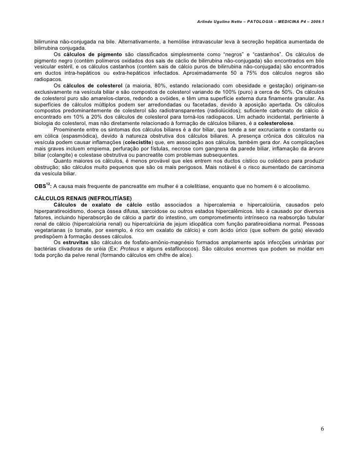 Arlindo Ugulino Netto – PATOLOGIA – MEDICINA P4 – 2009.1bilirrunina não-conjugada na bile. Alternativamente, a hemólise in...
