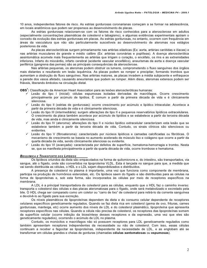 Arlindo Ugulino Netto – PATOLOGIA – MEDICINA P4 – 2009.110 anos, independentes fatores de risco. As estrias gordurosas cor...