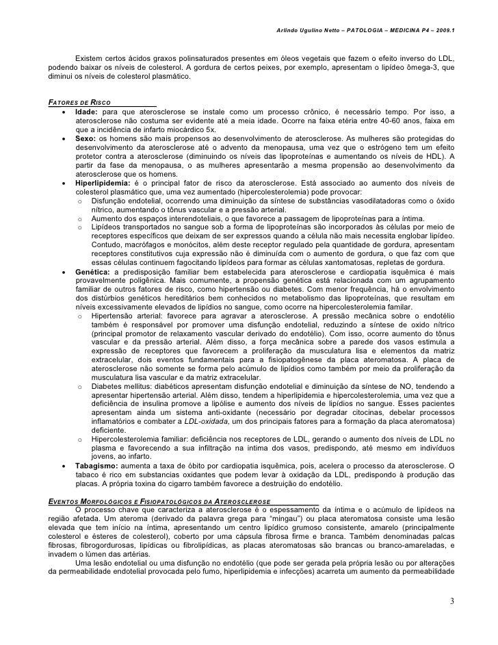 Arlindo Ugulino Netto – PATOLOGIA – MEDICINA P4 – 2009.1        Existem certos ácidos graxos polinsaturados presentes em ó...