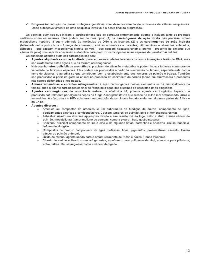 Arlindo Ugulino Netto – PATOLOGIA – MEDICINA P4 – 2009.1        Progressão: indução de novas mutações genéticas com desenv...
