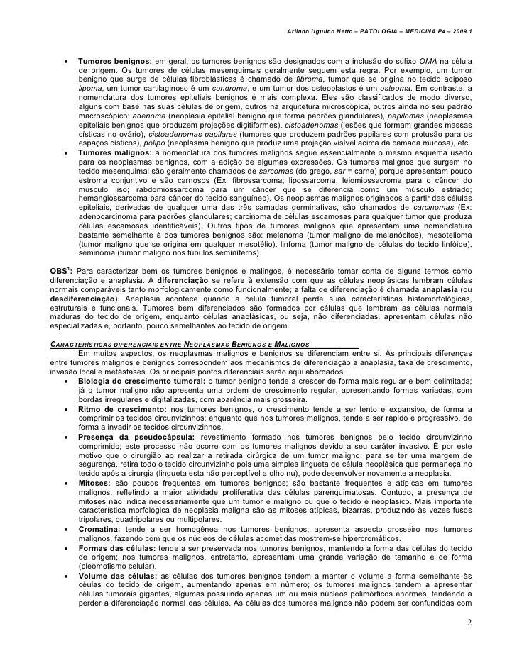 Arlindo Ugulino Netto – PATOLOGIA – MEDICINA P4 – 2009.1   •   Tumores benignos: em geral, os tumores benignos são designa...