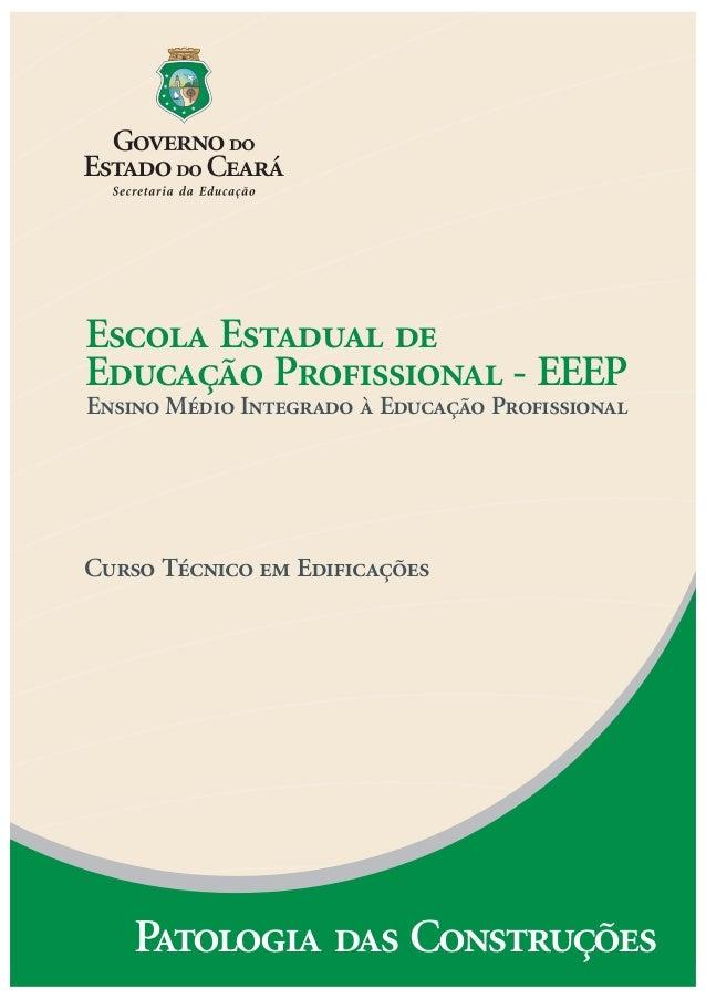 Escola Estadual de Educação Profissional - EEEP Ensino Médio Integrado à Educação Profissional Curso Técnico em Edificaçõe...